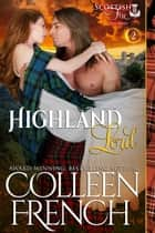 Highland Lord (Scottish Fire Series, Book 2) ebook by Colleen French