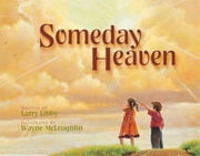 Someday Heaven ebook by Larry Libby