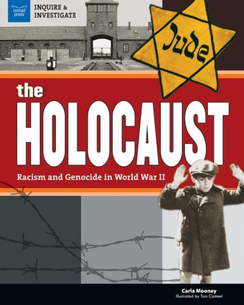 The Holocaust - Racism and Genocide in World War II ebook by Carla Mooney