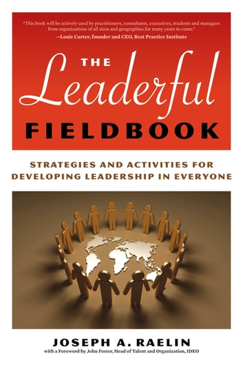 The Leaderful Fieldbook - Strategies and Activities for Developing Leadership in Everyone ebook by Joseph A. Raelin