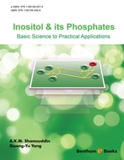 Inositol & its Phosphates: Basic Science to Practical Applications ebook by A.K.M. Shamsuddin,Guang-Yu Yang