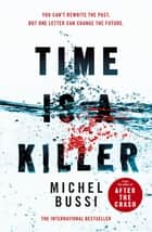 Time is a Killer - From the bestselling author of After the Crash ebook by Michel Bussi