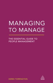 Managing to Manage - The Essential Guide to People Management ebook by Derek Torrington