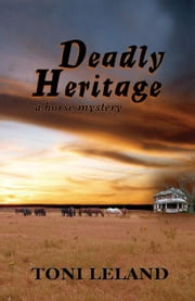 Deadly Heritage - A Horse Mystery ebook by Toni Leland