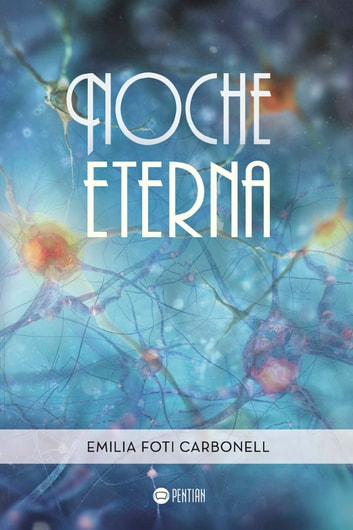 Noche eterna ebook by Emilia Foti Carbonell