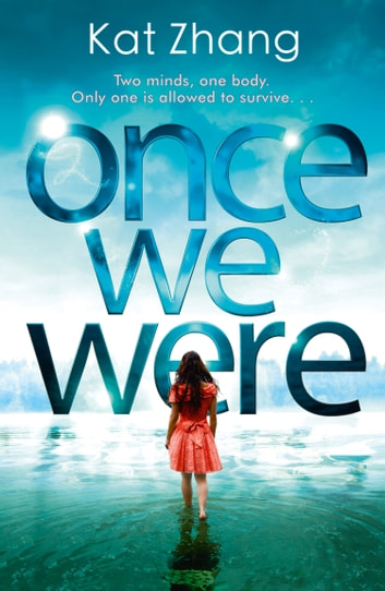 Once We Were (The Hybrid Chronicles, Book 2) ebook by Kat Zhang