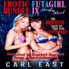 Erotic Futagirl Bundle IX - The Best of the Best audiobook by