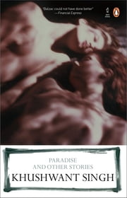 Paradise and Other Stories ebook by Khushwant Singh
