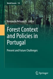 Forest Context and Policies in Portugal - Present and Future Challenges ebook by Fernando Reboredo