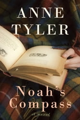 Noah's Compass - A Novel ebook by Anne Tyler
