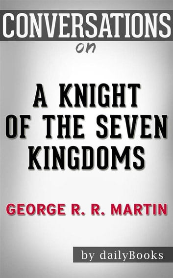 A Knight Of The Seven Kingdoms By George R R Martin