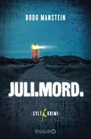 Juli.Mord. - Sylt-Krimi ebook by Bodo Manstein