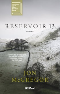 Reservoir 13 ebook by Jon McGregor, Marijke Versluys