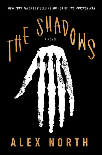The Shadows - A Novel 電子書 by Alex North