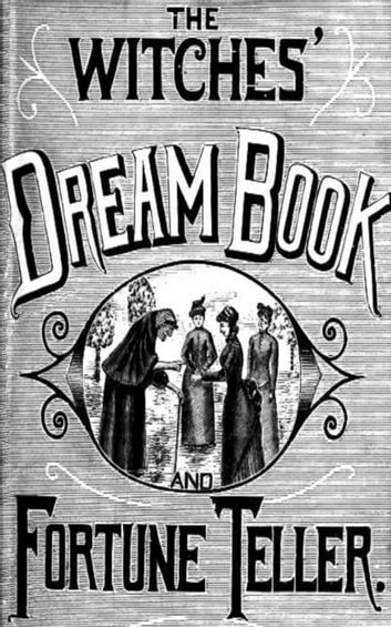 The Witches' Dream Book; and Fortune Teller ebook by A. H. Noe