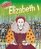 Elizabeth I - Famous People, Great Events ebook by Harriet Castor