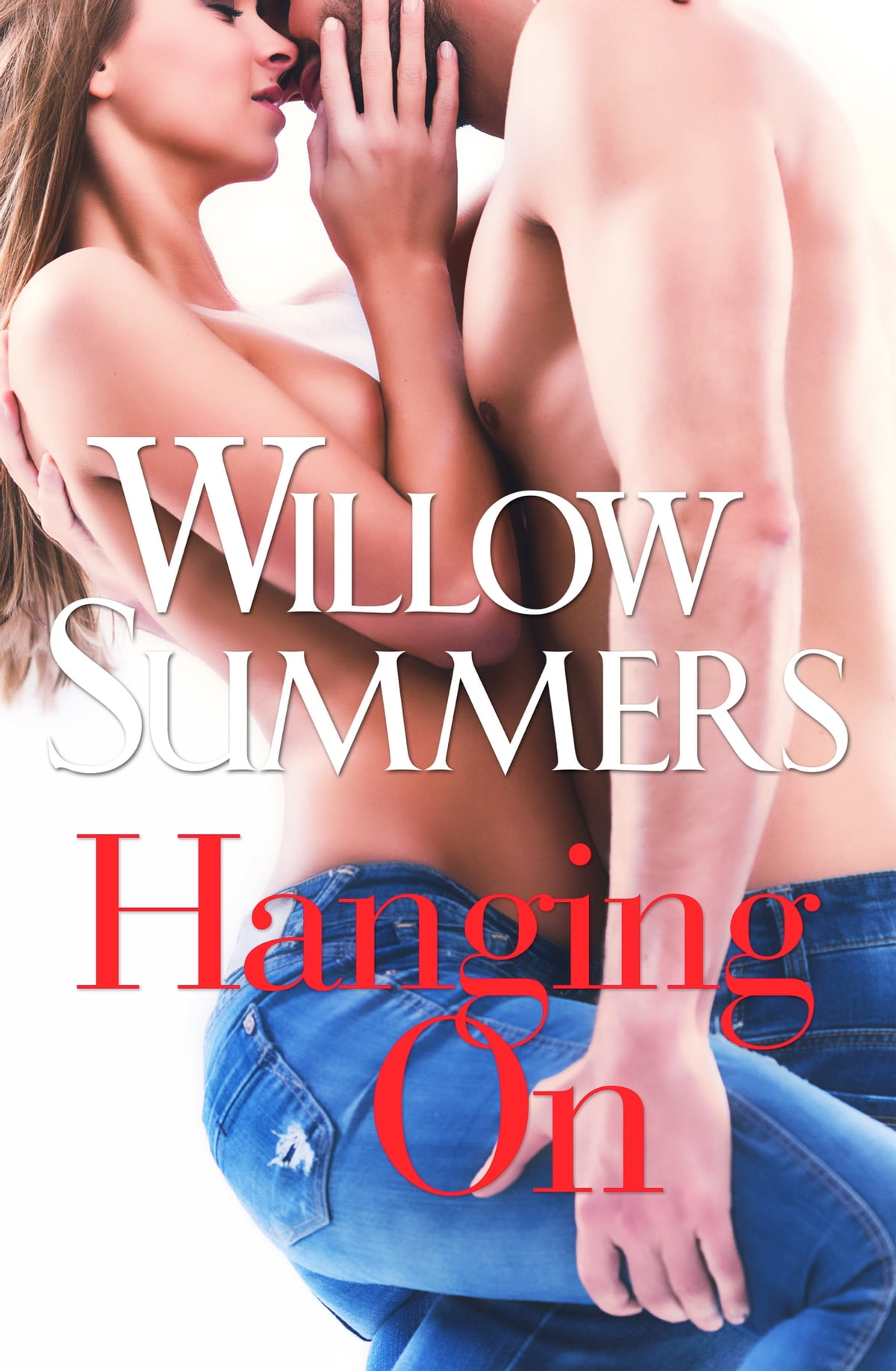 Hanging On  Book 2 Ebook By Willow Summers