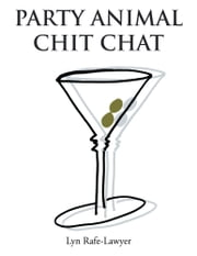PARTY ANIMAL CHIT CHAT ebook by Lyn Rafe-Lawyer