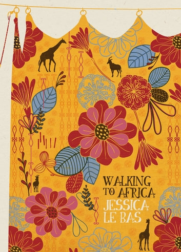 Walking to Africa ebook by Jessica Le Bas
