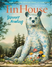 Tin House: Summer 2016 (Tin House Magazine) ebook by Holly MacArthur,Rob Spillman,Win McCormack,John Ashbery,Dorthe Nors,Josh Weil