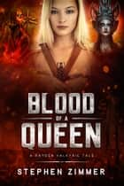 Blood of a Queen - A Rayden Valkyrie Tale ebook by Stephen Zimmer