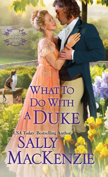 What To Do With A Duke ebook by Sally MacKenzie