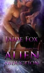 Alien Abduction ebook by Jaide Fox