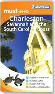 Michelin Must Sees Charleston, Savannah and the South Carolina Coast ebook by Michelin