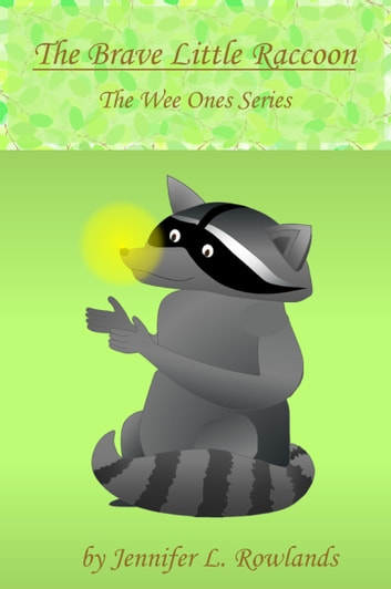 The Brave Little Raccoon ebook by Jennifer L. Rowlands