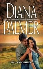Hoodwinked ebook by Diana Palmer