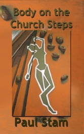 Body on the Church Steps ebook by Paul J Stam