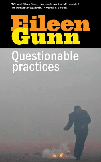 Questionable Practices - Stories ebook by Eileen Gunn