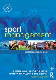 Sport Management - Principles and Applications ebook by Russell Hoye,Aaron C.T. Smith,Matthew Nicholson,Bob Stewart