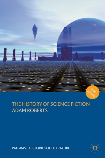 The history of science fiction ebook by adam roberts 9781137569578 the history of science fiction ebook by adam roberts fandeluxe Images