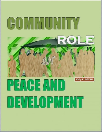 Community Role In Peace and Development ebook by Kelly NGYAH