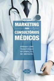 Marketing para Consultórios Médicos ebook by Artur Vecchi