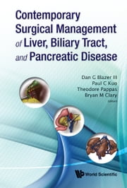 Contemporary Surgical Management of Liver, Biliary Tract, and Pancreatic Disease ebook by Dan G Blazer III,Paul C Kuo,Theodore Pappas;Bryan M Clary