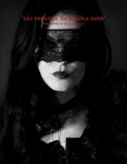 Les Treatise De Magica Noir': The Book of Black Magic ebook by Winter Laake