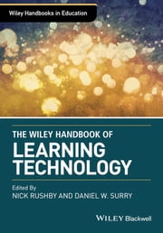 Wiley Handbook of Learning Technology ebook by Nick Rushby,Dan Surry