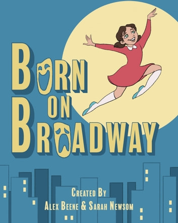 Born on Broadway ebook by Alex Beene