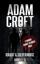 Knight & Culverhouse Box Set - Books 1-3 eBook par Adam Croft