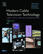 Modern Cable Television Technology ebook by James Farmer,David Large
