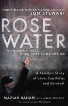 Rosewater (Movie Tie-in Edition) - A Family's Story of Love, Captivity, and Survival ebook by Maziar Bahari, Aimee Molloy, Jon Meacham