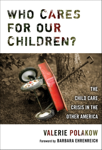 Who Cares for our Children? - The Child Care Crisis in the Other America ebook by Valerie Polakow