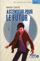 Ascenseur pour le futur ebook by Nadia Coste