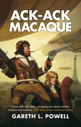 Ack-Ack Macaque ebook by Gareth L. Powell