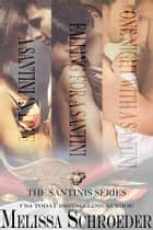 The Santinis Collection Volume 2 ebook by Melissa Schroeder