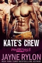 Kate's Crew ebook by Jayne Rylon