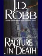 Rapture in Death ebook by Nora Roberts,J. D. Robb