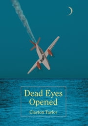 Dead Eyes Opened ebook by Clayton Taylor
